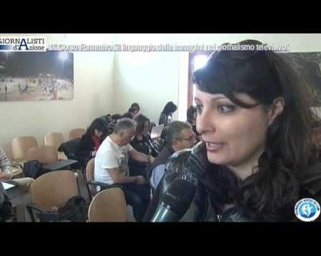 """Giornalisti d'azione: Corso """"Il linguaggio delle immagini"""" -Interviste/Immagini"""