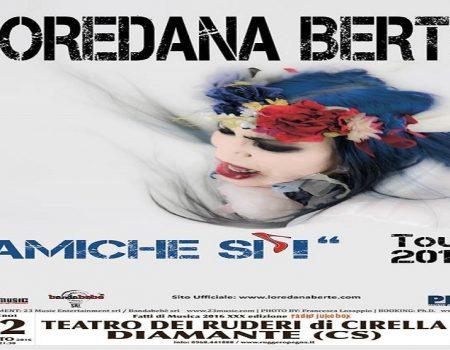 LOREDANA BERTE' in concerto 12 agosto ore 21.30 Diamante, Teatro dei Ruderi di Cirella