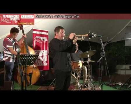 Peperoncino Jazz Festival- Jim Rotondi e Daniele Gorgone trio: Intervista -immagini