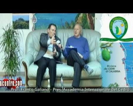 Incontro con…Prof. Franco Galiano-Presidente Accademia Internazionale del Cedro