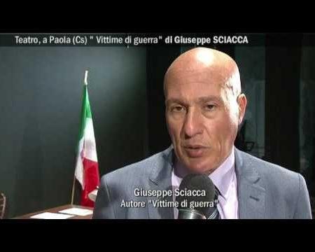 "Teatro, a Paola ""Vittime di guerra"" di Giuseppe Sciacca- interviste-immagini"