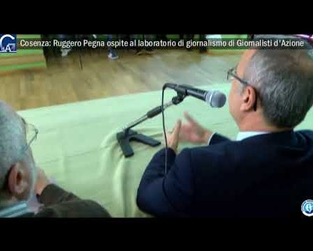 Cosenza: Ruggero Pegna ospite al laboratorio di giornalismo di Giornalisti d'Azione-interviste