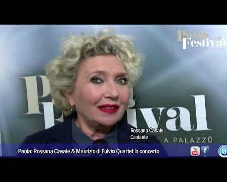 Paola Festival: Rossana Casale & Maurizio di Fulvio Quartet-servizio