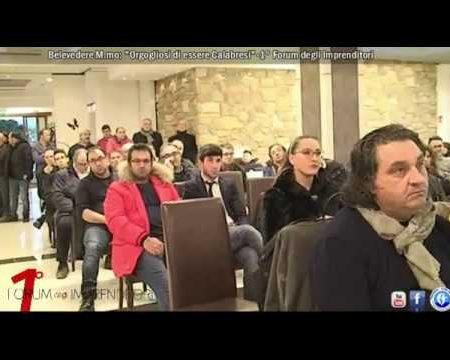 """Belvedere M.mo: 1° Forum degli Imprenditori -""""Orgogliosi di essere Calabresi""""-integrale"""