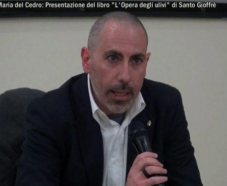 """Santa Maria del Cedro: Presentazione del libro """"L' Opera degli ulivi"""" di Santo Gioffrè"""