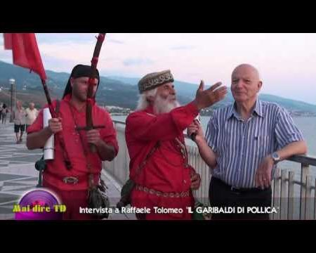 "Mai dire TD: Intervista a Raffaele Tolomeo ""Garibaldi di Pollica"""
