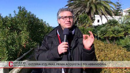 Contro Corrente (La Calabria che non funziona): Gizzeria (Cz), INAIL prima acquista e poi abbandona