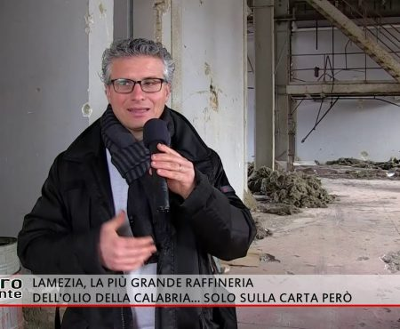 Contro Corrente-La più grande raffineria di olio della Calabria… solo sulla carta però!