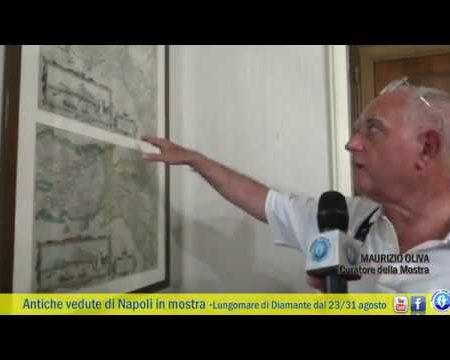 Diamante: Antiche vedute di Napoli in mostra -video/interviste