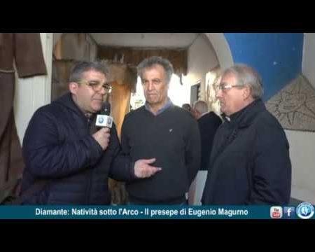 Diamante: Natività sotto l'Arco-Presepe di Eugenio Magurno-inaugurazione/interviste