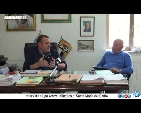 Coronavirus: Intervista a Ugo Vetere– Sindaco di S. Maria del Cedro