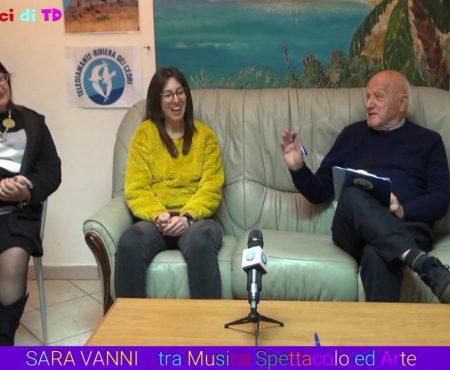 Gli @mici di TD – intervista a Sara Vanni …tra Musica, Spettacolo ed Arte
